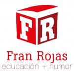 Fran Rojas Educación + humor